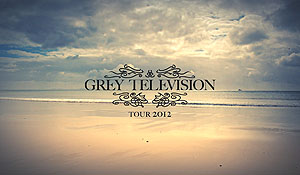 Grey Television tour 2012 promo video